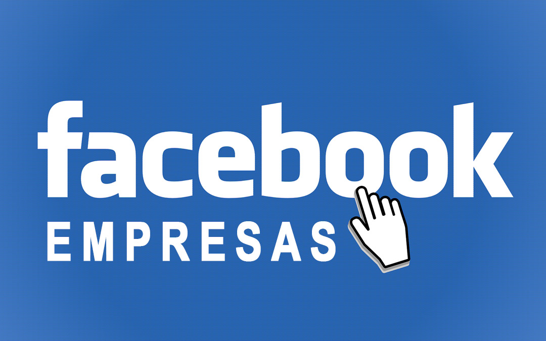 Facebook para Empresas: Ventajas de las Fan Pages